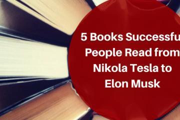 5 Books Successful People Read from Nikola Tesla to Elon Musk