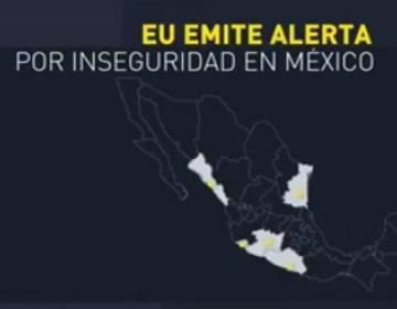 EEUU pide no viajar a 16 estados de México, Baja California no...