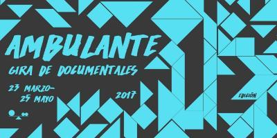 Ambulante 2017: 10 documentales que no debes perderte