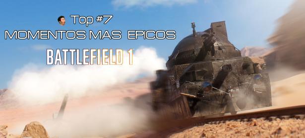 Los momentos mas Épicos  de Battlefield 1