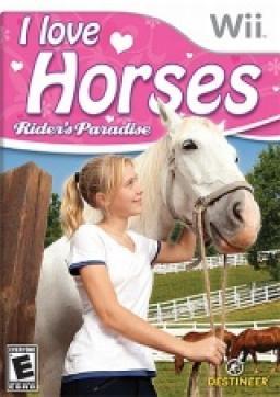I Love Horses: Riders Paradise