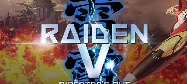 <em>Raiden V: Director's Cut</em> ya está disponible en PS4 y PC