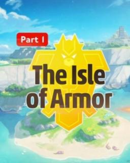Pokémon Sword and Shield: The Isle of Armor