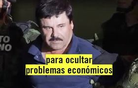 Captura de El Chapo por la Subida del Dólar?