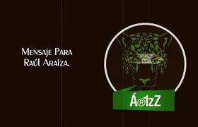 Un duro mensaje para Raúl Araiza