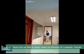 #DenunciaCiudadana - Muere niño por falta de equipo médico en Tlaxcala