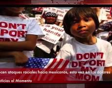Ataques contra mexicanos ahora en los dólares