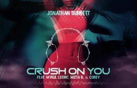 Jonathan Burkett - Crush On You (remix) ft. Mykul Leeric, Mizta B, & Corey