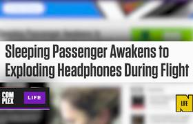 A Woman's Headphones Exploded in Her Ears Mid-Flight