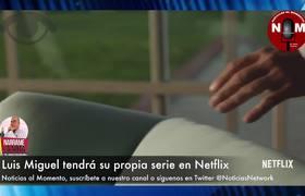 LUIS MIGUEL TENDRA SU PROPIA SERIE EN NETFLIX