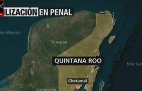 RIÑA MOTIN EN EL PENAL DE CHETUMAL