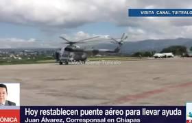 Restablecen puente aéreo para llevar ayuda a Chiapas