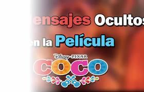 Amazing Hidden Messages in Coco