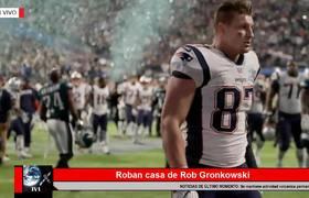Roban casa de Rob Gronkowski mientras juagaba el Super Bowl LII