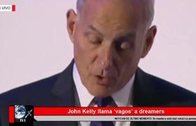 John Kelly llama 'vagos' a dreamers