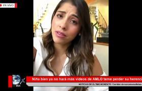 La Niña bien no hará videos de AMLO por temor a perder su herencia