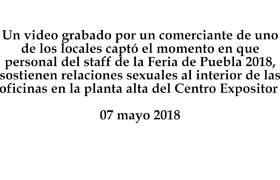 Personal de la Feria de Puebla 2018 tienen relaciones sexuales en oficinas