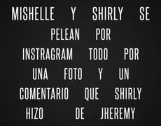 Mishelle y Shirly sacan sus trapitos al sol por Instagram todo por una foto de Jheremy..Habrá Celos?