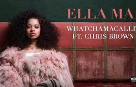 Ella Mai ft. Chris Brown - Whatchamacallit (Audio)