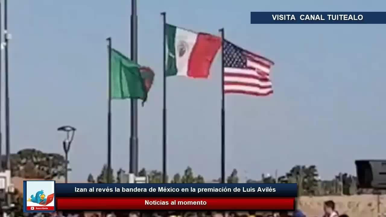 Izan Al Revés La Bandera De México En La Premiación De Luis Avilés En Buenos Aires 2018 Videos Metatube