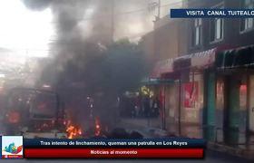 Tras intento de linchamiento queman una patrulla en Los Reyes La Paz