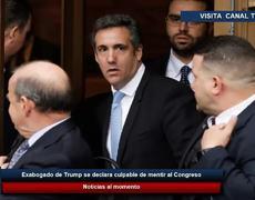 Michael Cohen exabogado de Trump se declara culpable de mentir al Congreso