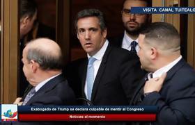 Michael Cohen exabogado de Donald Trump se declara culpable de mentir al Congreso