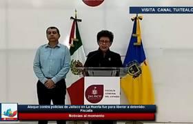 Ataque contra policías de Jalisco en La Huerta fue para liberar a detenido: Fiscalía