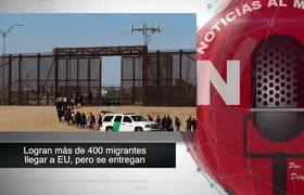 Logran más de 400 migrantes llegar a Estados Unidos pero se entregan