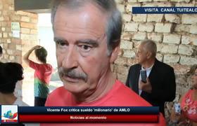 Vicente Fox critica sueldo 'millonario' de AMLO