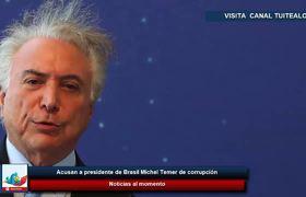 Acusan a presidente de Brasil Michel Temer de corrupción