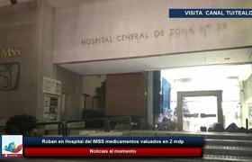Roban en Clínica 33 del #IMSS de Monterrey medicamentos valuados en 2 millones de pesos