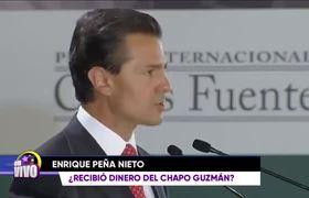 Señalan a Enrique Peña Nieto de recibir millones de dólares de El Chapo