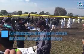 Familiares esperan entrega de cuerpos de víctimas de explosión en #Hidalgo