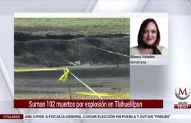 Suman 102 muertos por explosión en #Tlahuelilpan, Hidalgo