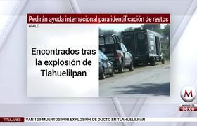 De necesitarse, habrá ayuda internacional para identificar restos de Tlahuelilpan: #AMLO