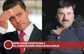 ¡#EPN pidió ayuda a 'El Chapo' Guzmán para ASESINAR a #AMLO!