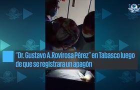 Iluminan con celular una cirugía en #Tabasco