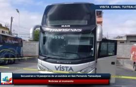 Secuestran a 19 pasajeros de un autobús en San Fernando Tamaulipas