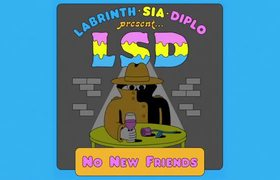 LSD ft. Sia, Diplo, Labrinth - No New Friends (Official Audio)