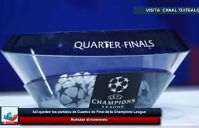 Así quedan los partidos de Cuartos de Final de la Champions League