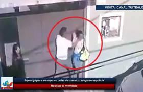 Sujeto golpea a su mujer en calles de Iztacalco