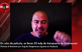 Espectacular robo tipo Hollywood de 20 millones en Aeropuerto de Guanajuato