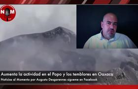Aumenta la actividad en el Popocatepetl y los temblores en Oaxaca