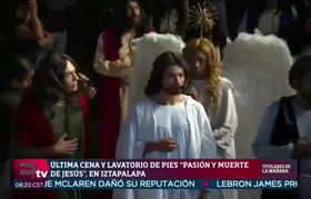 The Lavatory of the Feet and the Last Supper are performed in Iztapalapa