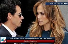 'Feos con dinero' así critican a los hijos de Jennifer López y Marc Anthony