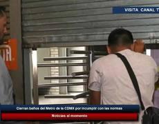 Cierran baños del Metro de la CDMX por incumplir con las normas