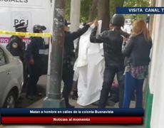 Matan a hombre en calles de la colonia Buenavista
