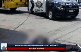 Matan a ladrón en camión de pasajeros de Apodaca Nuevo León