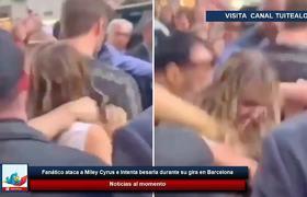 Fanático acosa a Miley Cyrus e intenta besarla durante su gira en Barcelona